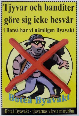 De egna affischerna finns på många olika platser i trakten. Alla ska veta att det finns en byavakt.
