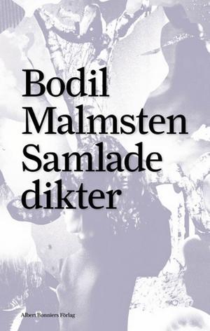Bodil Malmsten hann slutföra arbetet med boken som skulle bli hennes sista.