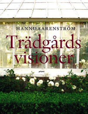 Trädgårdsvisioner av Hannu Sarenström.