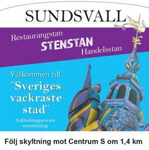 Här är ett utkast till den nya skylten som ska få turisterna att välja Stenstan före Sundsvallsbron. Typsnittet kommer ses över en gång till.