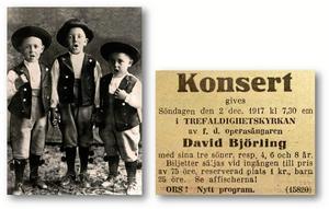 Världstenor. Jussi, Olle och Gösta Björling. 6-årige årige Jussi gjorde debut i Örebro ihop med två bröder och pappa.