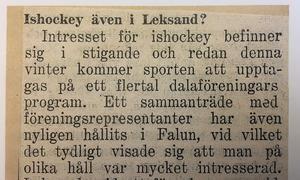 Det började med bandy, 1937 beslutade Leksands IF att satsa på ishockey istället. (ett tidningsklipp från 1937)