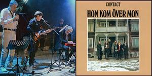 Kultbandet Contact, frontat av Ted Ström, kommer till Skebopuben den 31 augusti. Pressbild: Peo Quick.  Skivomslaget till Hon kom över mon.