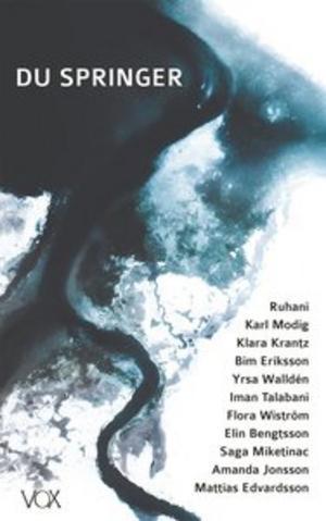 Du springer -antologi med bl.a. Klara Krantz, Yrsa Walldén och Mattias Edvardsson