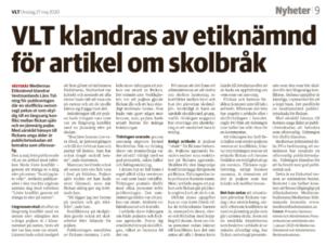 VLT klandras av Medieetiska nämnden. Klandret publicerades på vlt.se i måndags och i tidningen i tisdags.