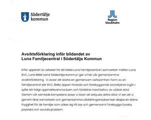 Avsiktsförklaringen mellan Södertälje kommun och Region Stockholm talar om Luna familjecentral. Regionen ser det som en självklarhet att verksamheten ska ligga i Södertälje centrum.