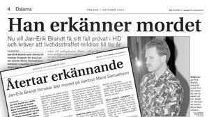 Falu kuriren den 1 oktober 2004 och 29 november samma år. Inför sin resningsansökan till Högsta domstolen erkände Jan-Erik Brandt mordet på Marie Samuelsson. Två månader senare tog han, i en intervju med Expressen, tillbaka erkännandet. Bild: Montage