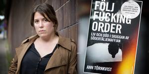 """För bara ett par veckor sedan inledde Ann Törnkvist förhandlingar med ett förlag om att ge ut hennes bok """"Följ fucking order"""" i Storbritannien. Boken handlar om det kriminella Södertäljenätverket."""