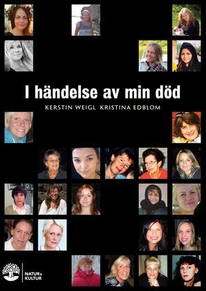 På fram- och baksidan finns foton av 40 kvinnor, vardagliga bilder på människor som mött en våldsam död.