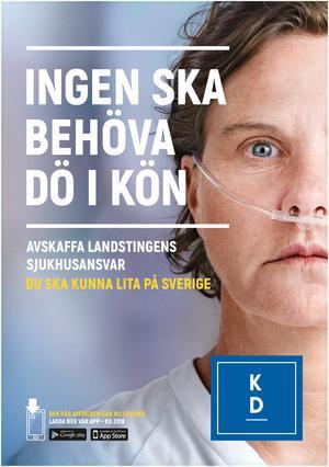 Kristdemokraterna i Dalarna har valt bort affischer med lokala företrädare. Istället satsar de allt på sakpolitiska frågor. I Dalarna ska kravet på statlig sjukvård ge partiet röster. Foto: Kristdemokraterna.