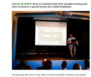Den 27 juli uppges Nordiska motståndsrörelsen ha hållit ett möte i samlingslokalen Värstaborg 1,5 mil söder om Sundsvall.  Fredrik Vejdeland som av naziströrelsen uppges ha hållit i en