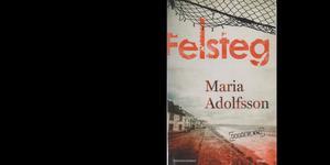 Felsteg är skriven av Maria Adolfsson.