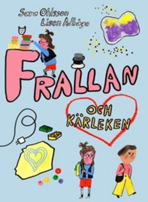 Frallan och kärleken -Sara Ohlsson och Lisen Adbåge