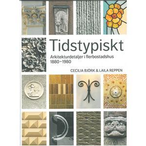 """Tidstypiskt, arkitekturdetaljer i flerbostadshus 1880-1980"""