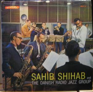 Sahib Shihab And The Danish Radio Jazz Group – Sahib Shihab And The Danish Radio Jazz Group (Oktav, LP, Danmark, 1965). Bild: discogs.com.