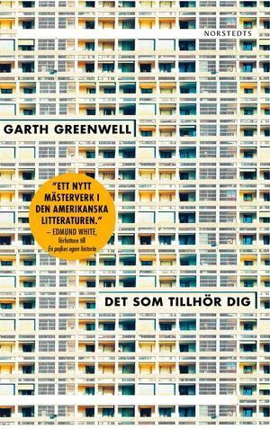 """Garth Greenwells """"Det som tillhör dig"""""""