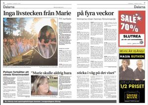 Falu Kuriren den 7 augusti 2003, då sökandet efter Marie Samuelsson fortfarande pågick. Hon försvann den 11 juli samma år. Jan-Erik Brandt deltog i letandet. Till polisen sa han då att Marie gett sig av efter att de grälat om ett par hundskålars placering.