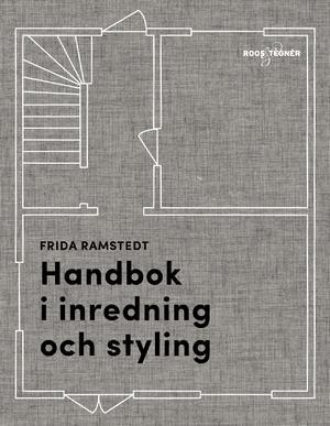 """Foto: Björn Larsson Rosvall""""Handbok i inredning och styling"""" av Frida Ramstedt (Roos och Tegnér). Boken är en verktygslåda med tips, tumregler och rekommenderade mått som man kan använda när man kört fast i inredningen."""