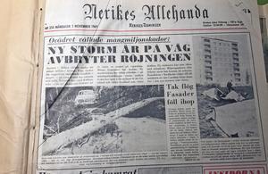 Den 3 november 1969 skrev NA om den hårda storm som dragit fram över Sverige. Tre dödsoffer rapporterades ute i landet, men från Örebro län handlade det endast om lindriga personskador. De materiella skadorna blev dock omfattande. I Örebro blåste till exempel taken av från två höghus på Majorsgatan samt Rostaskolan, och samma sak i Karlskoga där ett tak på lasarettet blev av med taket. I Varbergaområdet i Örebro rasade en hel tegelvägg, och det blev en orolig stund medan räddningstjänsten letade igenom tegelhögen. Tack och lov hittades ingen människa under bråten.