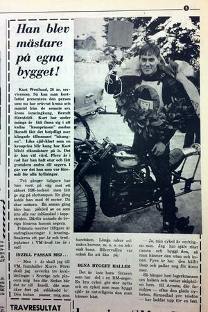 I Avesta Tidning 11 februari 1969 gick det att läsa om Kurt Westlund när han tog sitt första SM-guld i isracing  och gjorde det i masvästen.