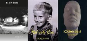 Eric Björklund har tidigare gett ut tre diktböcker på mål.