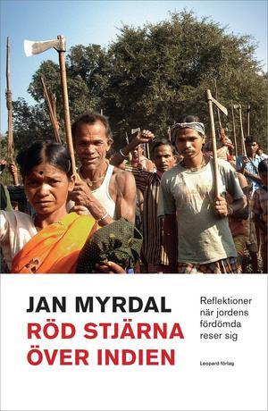 Väpnad kamp. Den indiska gerillaarmén som Jan Myrdal följde. Bild från omslaget till boken om det obehagliga äventyret.