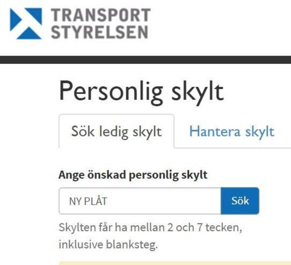 På Transportstyrelsens hemsida går det att kolla efter lediga skyltnamn.