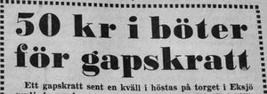 Ajabaja, inte skratta i Eksjö. För då kom polisen och tog en 1971.