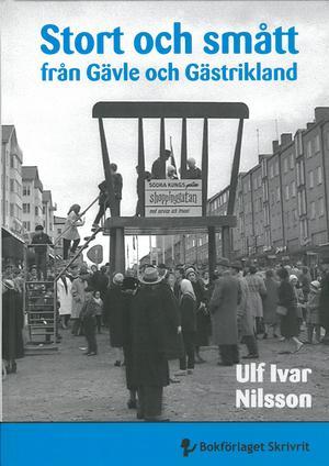 Ulf Ivar Nilssons nya bok om lokal nutidshistoria.