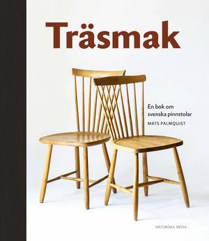 Träsmak – en bok om svenska pinnstolar