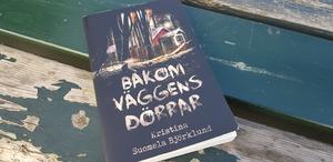 """""""Bakom väggens dörrar"""" av författaren Kristina Suomela."""