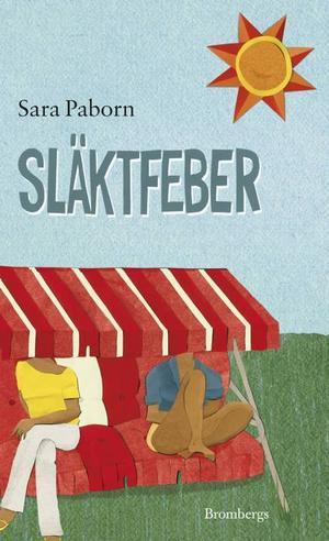 Semesterläsning.  En färgstark debutroman av Sara Paborn.