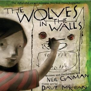 """5) """"The Wolves in the walls"""". En barnbok med läckra illustrationer om vad som händer när vargarna kommer ut ur väggarna och tar över hemmet. Förlaga till Folkteaterns nya pjäs med premiär i veckan."""