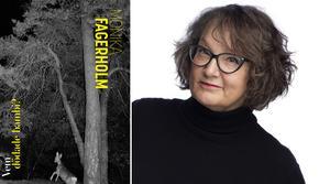 Foto: Thron Ullberg Monika Fagerholm övertygar stort med sin nya roman