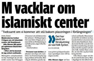 Länge vacklade M i Borlänge i frågan om bygglov för ett islamiskt center. Till slut landade M i att ett sådant inte borde byggas på den föreslagna platsen i centrum.