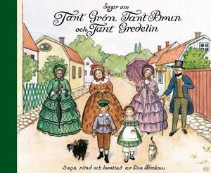 Elsa Beskow skrev fem böcker om Tant Grön, Tant Brun och Tant Gredelin. Pressbild Bonnier Carlsen