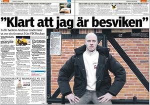 I januari 2008 tvingade VIK Andreas Lindh att ta en två veckor lång timeout på grund av disciplinära skäl. VLT-arkiv