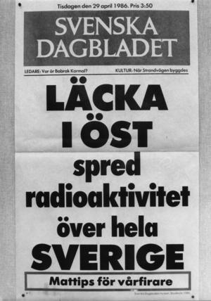 Svenska dagbladets löpsedel 29 april 1986. Det dröjde flera dagar innan nyheten om reaktorhaveriet nådde omvärlden, eftersom de sovjetiska myndigheterna försökte tysta ner den. Foto: Anders Holmström