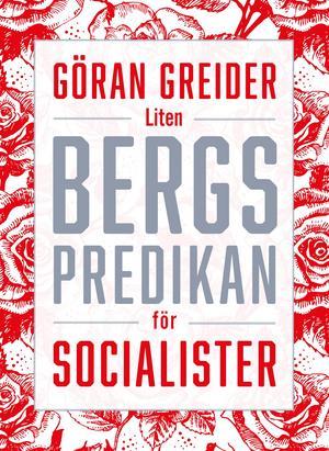 Liten bergspredikan för socialister utgavs 2018 av Ordfront förlag. Pressbild: Ordfront förlag.
