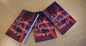 Boken My fucking baby är skriven av elever i klass 9, novellsamlingen kommer att säljas på nätet.