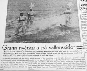 Vintriga vattenskidåkare kunde man läsa om i NP 5 Januari 1962. Då var det kallt och blåsigt på vattenskidgalan som Nynäshamns vattenskidklubb anordnade till förmån för Lions hjälpverksamhet. I luciatåget syntes Lennart Eriksson som lucia, samt stjärngossarna Börje Gladh och Karl Kålbäck.