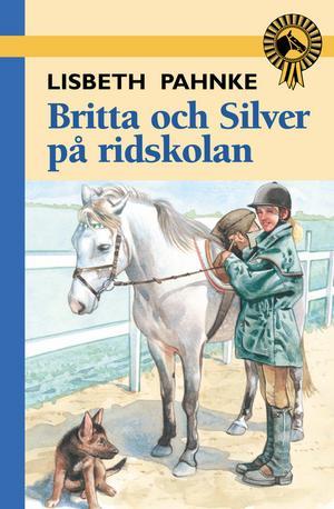 Lisbeth Pahnke har skrivit om Britta och hennes häst Silver. Omslag: Rabén & Sjögren