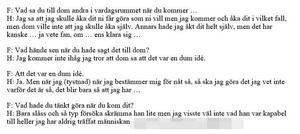 Utdrag ur polisförhör med den 24-årige Borlängebon, där han berättar hur allt ska ha gått till innan han och hans kompisar åkte till Falun. Bild: Polisens förundersökning