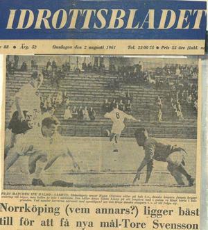 Klassiska IFK Norrköping låg närmast i kampen om Tore Svenssons signatur, skrev Idrottsbladet 1961 – dåtidens dominerande sporttidning i Sverige.