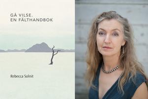 Rebecca Solnit har bland annat skrivit om att gå vilse.
