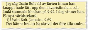 Ur krönikan innan Bolts första världsrekordlopp.