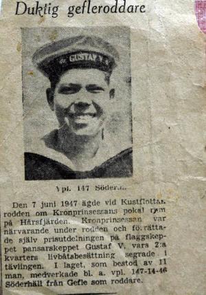 1947 blev Lennart Söderhäll omnämnd i tidningen när han vann Kustflottansrodden och fick ta emot pokal ur kronprinsessans hand.