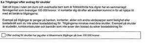 Från mannens ansökan om bostadsbidrag. Han har inte kryssat i rutan där man anger om man har andra tillgångar. Bild: Polisens förundersökning.