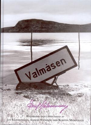 Bok: Valmåsen. Redigerad av Jan Salomonsson, Anders Svensson och Kerstin Myrtennäs. År: 2014. Förlag: Edvallabok