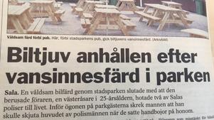 Sala Allehanda skrev om vansinnesfärden och Hägglöfs hot mot de ingripande poliserna direkt efter händelsen.